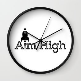 aim high… who knows how far you can go or what you can achieve! Wall Clock
