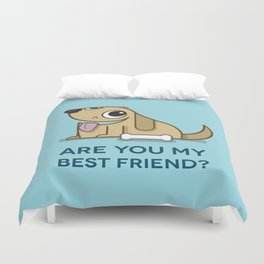 'Are You My Best Friend?' Duvet Cover
