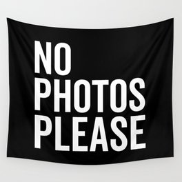 No Photos Please 2 Funny Quote Wall Tapestry