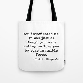 You intoxicated me - Fitzgerald quote Tote Bag