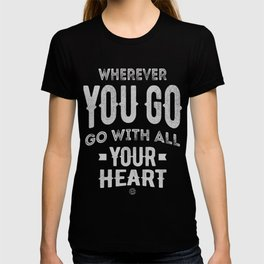 Go With All Your Heart T-shirt
