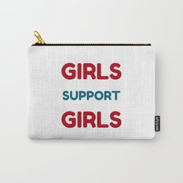 Feminist Quote - Girls Support Girls Carry-All Pouch