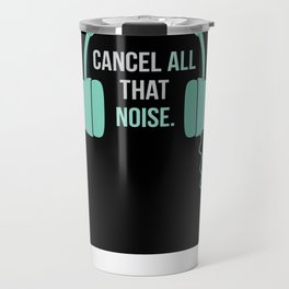 Noise-Cancelling — Music Snob Tip #808 Travel Mug