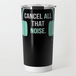 Noise-Cancelling — Music Snob Tip #808 Travel Mug