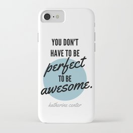 PERFECT IS OVERRATED iPhone Case