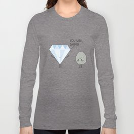 you will shine! Long Sleeve T-shirt