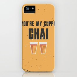 Funny My Cup Of Chai Tea Quote iPhone Case