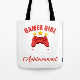 I'm a Gamer Girl and I'm His Greatest Achievement Tote Bag
