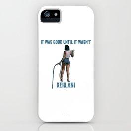 KEHLANI - IT WAS GOOD UNTIL IT WASN'T (IWGUIW) iPhone Case