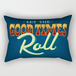 Let The Good Times Roll Rectangular Pillow