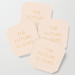 The Future Is Ours Coaster