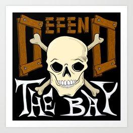Defend The Bay Art Print