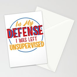 Cute & Funny In My Defense I Was Left Unsupervised Stationery Cards