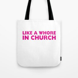 d8e7fdac Sweating Like a Whore in Church Funny Crude T-shirt Tote Bag