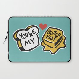 You're My Butter Half Laptop Sleeve