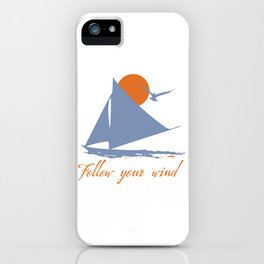 Follow your wind (sail boat) iPhone Case