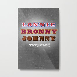 Lonnie, Bronny, Johnny Metal Print