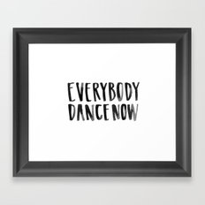 Everybody Dance Now Framed Art Print