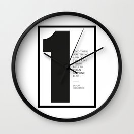 Find your one thing and do that one thing better than anyone else Wall Clock