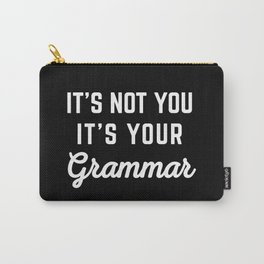 Not You Grammar Funny Quote Carry-All Pouch