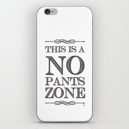 NO PANTS ZONE iPhone Skin