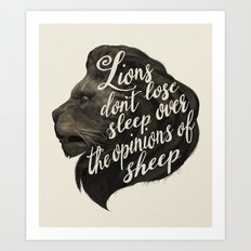 Lions don't lose sleep over the opinions of sheep Art Print