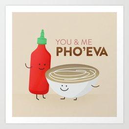 You & Me Pho'Eva Art Print