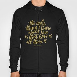 Love is All There is Handlettered Quote - Gold Hoody