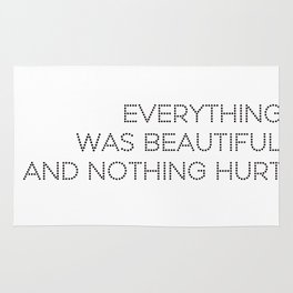 Everything was beautiful, and nothing hurt Rug