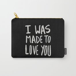 I Was Made to Love You II Carry-All Pouch
