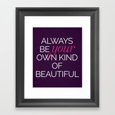 Your Own Kind Of Beautiful Quote Framed Art Print