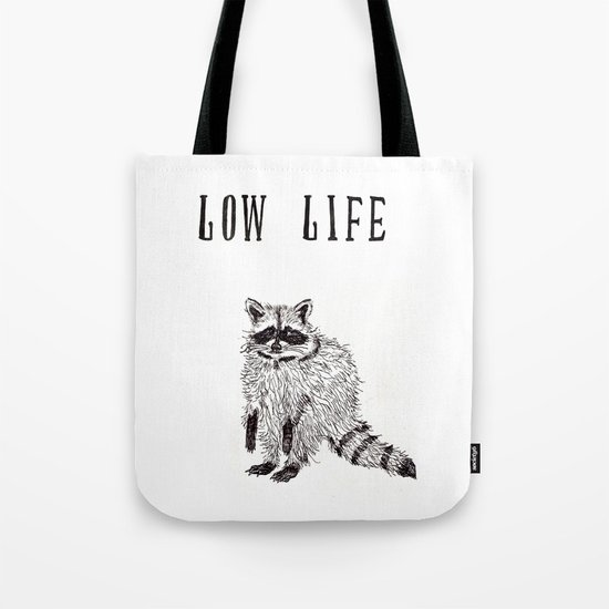 """Low Life"" Tote Bag"