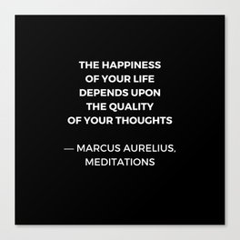Stoic Wisdom Quotes - Marcus Aurelius Meditations - Happiness Canvas Print