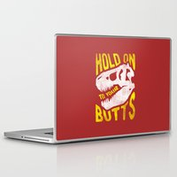 trex Laptop & iPad Skins featuring Hold on to your butts by Zeke Tucker