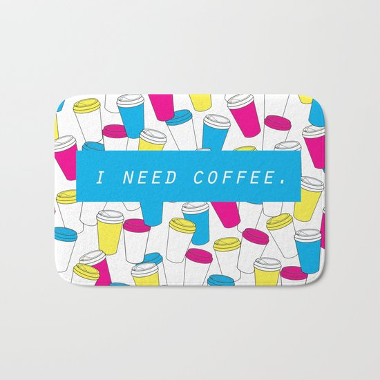 I Need Coffee Bath Mat