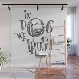 In Dog We Trust Wall Mural