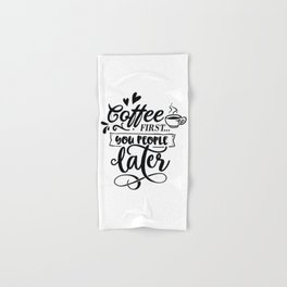 Coffee first you people later - Funny hand drawn quotes illustration. Funny humor. Life sayings Hand & Bath Towel