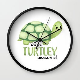 You Are Turtley Awesome! Wall Clock