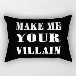 Make Me Your Villain Rectangular Pillow