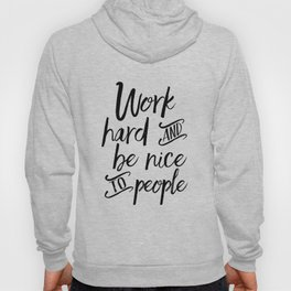 PRINTABLE Art, Work Hard And Be Nice To People,BE KIND Sign,Office Wall Art,Office Sign,Quote Prints Hoody