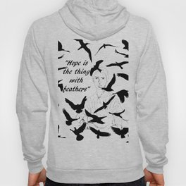 Hope is the Thing with Feathers Hoody