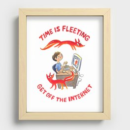 Time Is Fleeting — Get Off The Internet! Recessed Framed Print