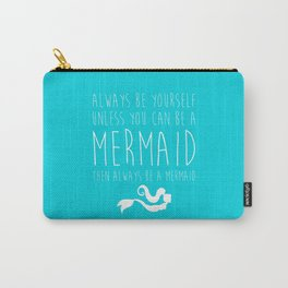 Always Be A Mermaid Funny Quote Carry-All Pouch