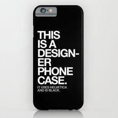 THIS IS A DESIGNER... Slim Case iPhone 6