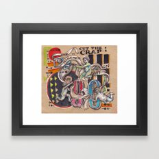 Cut The Crap and Make me happy Framed Art Print
