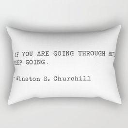 If you are going through hell, keep going. Winston S. Churchill Rectangular Pillow