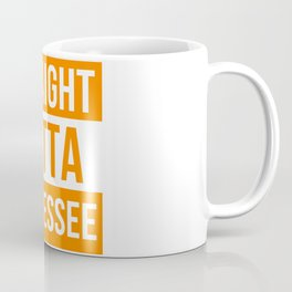 Straight Outta Tennessee Gifts Coffee Mug