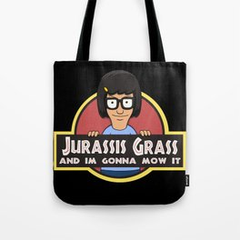 Jurassis Grass (Your ass is grass) Tote Bag