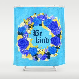 Flower wreath | Be kind Shower Curtain