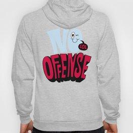 No Offense Hoody